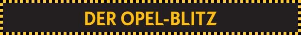 der_opel_blitz_Headline